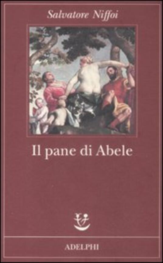 Il pane di Abele - Salvatore Niffoi - copertina