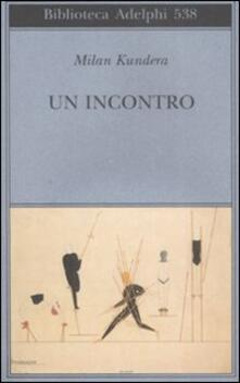 Un incontro - Milan Kundera - copertina