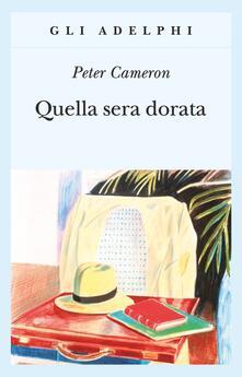 Quella sera dorata - Peter Cameron - copertina