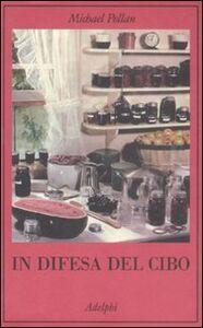 Foto Cover di In difesa del cibo, Libro di Michael Pollan, edito da Adelphi