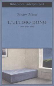 L' ultimo dono. Diari 1984-1989 - Sándor Márai - copertina