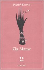 Foto Cover di Zia Mame, Libro di Patrick Dennis, edito da Adelphi