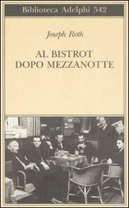Al bistrot dopo mezzanotte - Joseph Roth - copertina
