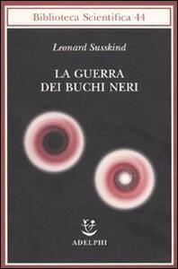 La guerra dei buchi neri - Leonard Susskind - copertina