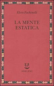 La mente estatica - Elvio Fachinelli - copertina