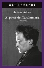 Al paese dei Tarahumara e altri scritti
