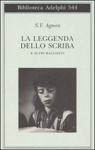 Libro La leggenda dello scriba e altri racconti Shemuel Y. Agnon