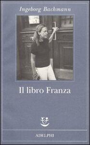 Libro Il libro Franza Ingeborg Bachmann