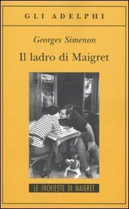 Libro Il ladro di Maigret Georges Simenon