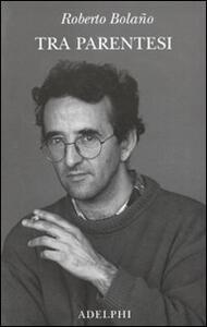 Tra parentesi - Roberto Bolaño - copertina
