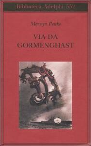 Via da Gormenghast - Mervyn Peake - copertina