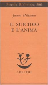 Il suicidio e l'anima - James Hillman - copertina