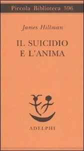 Libro Il suicidio e l'anima James Hillman
