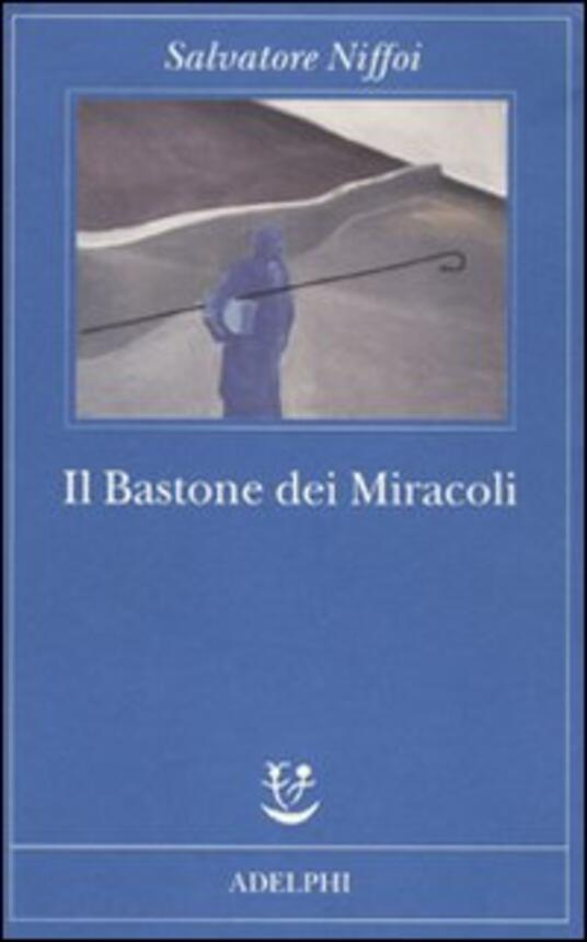 Il bastone dei miracoli - Salvatore Niffoi - copertina