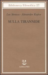 Sulla tirannide - Leo Strauss,Alexandre Kojève - copertina