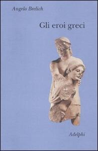 Gli eroi greci - Angelo Brelich - copertina