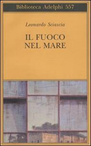 Il fuoco nel mare - Leonardo Sciascia - copertina