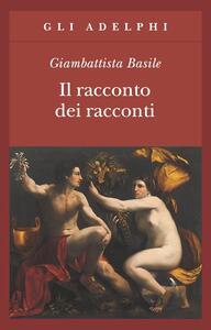 Il racconto dei racconti ovvero Il trattenimento dei piccoli - Giambattista Basile - copertina