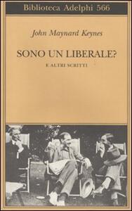 Sono un liberale? E altri scritti - John Maynard Keynes - copertina
