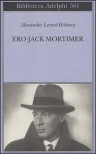 Ero Jack Mortimer - Alexander Lernet-Holenia - copertina