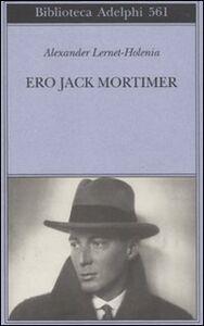 Libro Ero Jack Mortimer Alexander Lernet-Holenia