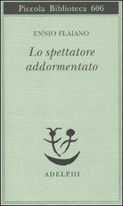 Libro Lo spettatore addormentato Ennio Flaiano