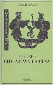 L' uomo che amava la Cina - Simon Winchester - copertina