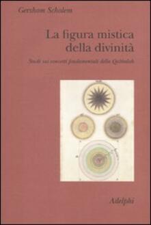 Antondemarirreguera.es La figura mistica della divinità. Studi sui concetti fondamentali della Qabbalah Image