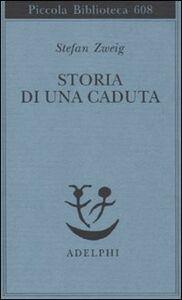 Libro Storia di una caduta Stefan Zweig