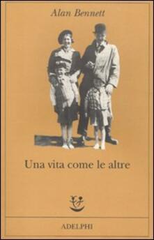 Una vita come le altre - Alan Bennett - copertina
