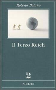 Il terzo Reich - Roberto Bolaño - copertina
