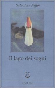 Libro Il lago dei sogni Salvatore Niffoi