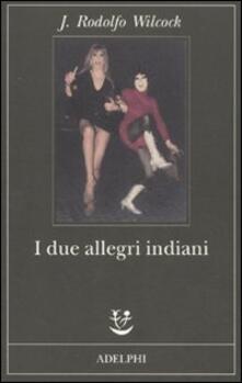 I due allegri indiani - J. Rodolfo Wilcock - copertina
