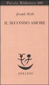 Il secondo amore. Storie e figure
