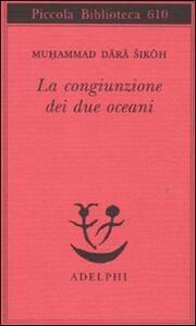 La congiunzione dei due oceani - Muhammad Dara Sikoh - copertina