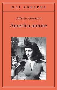 America amore - Alberto Arbasino - copertina