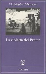 La violetta del Prater - Christopher Isherwood - copertina