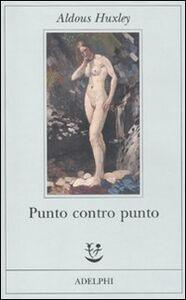 Foto Cover di Punto contro punto, Libro di Aldous Huxley, edito da Adelphi