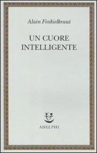 Un cuore intelligente - Alain Finkielkraut - copertina