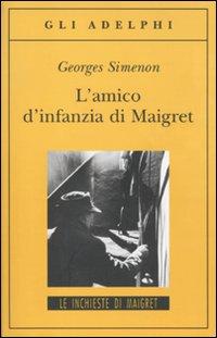 Image of L' amico d'infanzia di Maigret