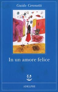 In un amore felice - Guido Ceronetti - copertina
