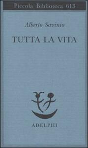 Tutta la vita - Alberto Savinio - copertina