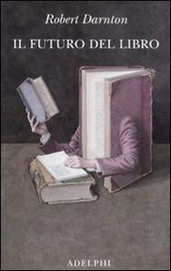 Il futuro del libro - Robert Darnton - copertina