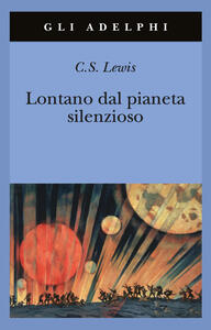 Lontano dal pianeta silenzioso - Clive S. Lewis - copertina