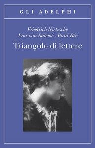 Libro Triangolo di lettere Friedrich Nietzsche , Lou Andreas-Salomé , Paul Rée