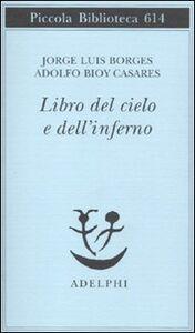 Libro Il libro del Cielo e dell'Inferno Jorge L. Borges , Adolfo Bioy Casares
