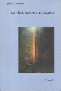 La distinzione mosaica ovvero il prezzo del monoteismo - Jan Assmann - copertina