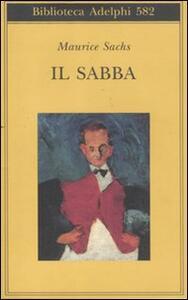 Il Sabba. Ricordi di una giovinezza burrascosa - Maurice Sachs - copertina