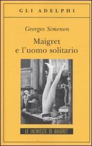 Maigret e l'uomo solitario - Georges Simenon - copertina