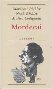 Libro Mordecai Mordecai Richler , Noah Richler , Matteo Codignola